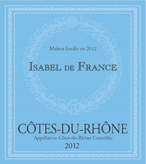 Isabel Ferrando Isabel de France Cotes du Rhone 2012 750ML Label