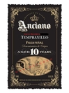 "Anciano Gran Reserva Tempranillo ""Aged 10 Years"" Valdepenas 750ML Label"