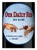 Nevada County Wine Guild Our Daily Red 750ML Label