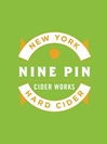 Nine Pin Cider Works Signature Hard Cider Albany 22oz Label